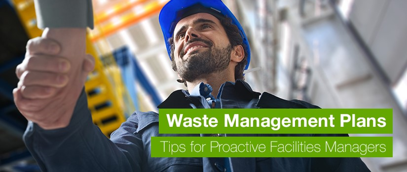 Waste Management Plans – Tips for Proactive Facilities Managers