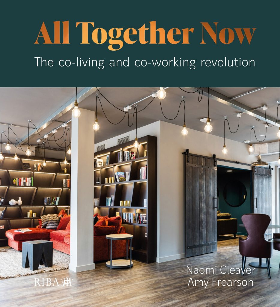 All Together Now: the definitive design guide for co-living and co-working spaces from the RIBA